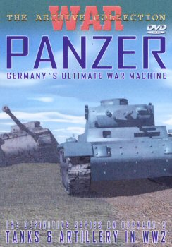 Panzer - Germanys Ultimate War Machine.