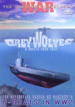 Grey Wolves - U-Boats 1939 - 1941.