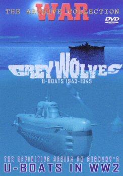 Grey Wolves - U-Boats 1943 - 1945.