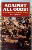 Against All Odds! by Bryan Perrett.