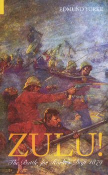 Zulu! The Battle for Rorkes Drift 1879.