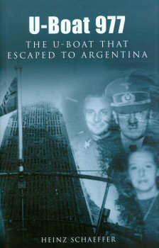 U-Boat 977 - The U-Boat that Escaped to Argentina by Heinz Schaeffer.