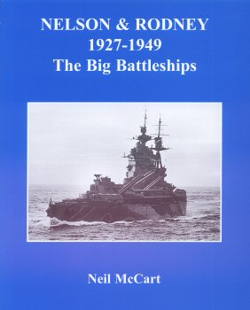 Nelson and Rodney 1927 - 1949.  The Big Battleships by Neil McCart.