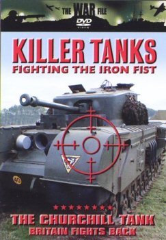 Killer Tanks Series - The Churchill Tank