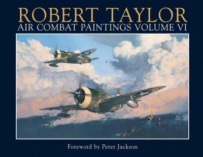 Air Combat Paintings Volume VI by Robert Taylor.