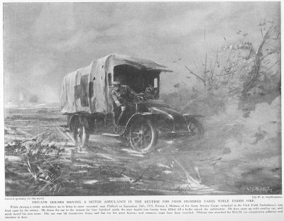 Private Holmes driving a motor ambulance in the reverse for four hundred yards while under fire.
