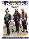 Canadian Campaigns 1860-70.