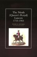 The Ninth (Queen's Royal) Lancers 1715 - 1903 by Frank H Reynard.