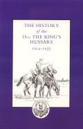 The History of the 15th The King's Hussars 1914 - 1922.  by Lord Carnock (1932)