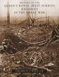 History of the Queen's Royal (West Surrey) Regiment in the Great War by Col H C Wylly (1925).