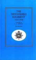 Devonshire Regiment 1914 - 1918. by C T Atkinson (1926)