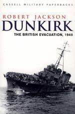 Dunkirk, The British Evacuation 1940 by Robert Jackson.