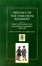History of the Thirtieth Regiment, Now the First Battalion East Lancashire Regiment 1689 - 1881.  by Lieut Col Neil Bannatyne (1923)