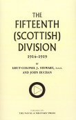 The Fifteenth (Scottish) Division 1914 - 1919 by Lt Col J Stewart and John Buchan. (1926)