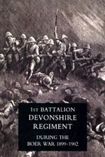 1st Battlaion Devonshire Regiment During the Boer War 1899-1902 by Col. M Jackson.