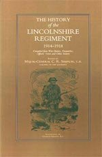 The History of the Lincolnshire Regiment 1914 - 1918.  by Maj Gen C R Simpson (1931)