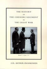 The History of the Cheshire Regiment in the Great War by Col Arthur Crookenden.