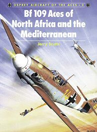 Bf109 Aces of North Africa and the Mediterranean.