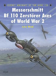 Messerschmitt Bf110 Zerstorer Aces of World War Two.