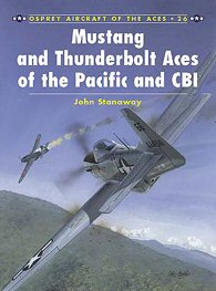 Mustang and Thunderbolt Aces of the Pacific and CBI.