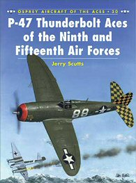 P-47 Thunderbolt Aces of the Ninth and Fifteenth Air Forces.