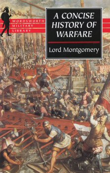 A Concise History of Warfare by Lord Montgomery.